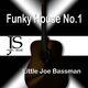 Little Joe Bassman Funky House No.1