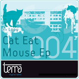 Cat Eat Mouse Ep by Lopy mp3 download