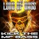 Lord of Bass Kick the Mf Bass