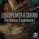Loudspeaker & Sabiani The Versus Experience 1