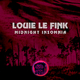 Louie Le Fink Midnight Insomnia