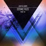 Cosmic Files, Pt. VI by Love''n Loops mp3 download