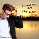 Lovers On the Sun Lovers On the Sun