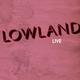 Lowland Live