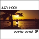 Sunrise Sunset Ep by Luca Inochi mp3 download