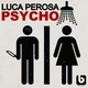 Luca Perosa Psycho