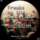 Luc da Freak Freaks On the Dancefloor(Terrace Mix)
