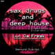 Luc da Freak Sax Drugs and Deep House
