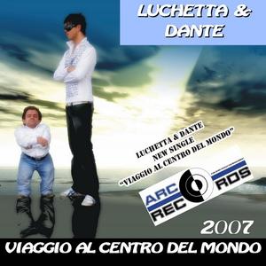 Luchetta & Dante - Viaggio al centro del mondo (ARC-Records Austria)