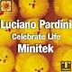 Luciano Pardini & Minitek Celebrate Life