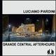 Luciano Pardini Grande Central Afterhours