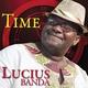 Lucius Banda Time