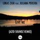 Lukas Zigr feat. Juliana Pereira Give Me (Azid Soundz Remix)