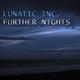 Lunatic Inc. Further Nights