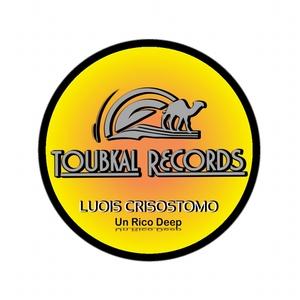 Luois Crisostomo - Un Rico Deep (Toubkal Records)