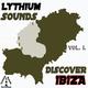 Lythium Sounds Lythium Sounds Pres. Discover Ibiza Vol. 1.
