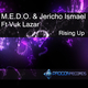 M.E.D.O & Jericho Ismael Ft Vuk Lazar  Rising Up