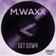 M.waxx Get Down