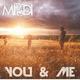 MI & DI You and Me