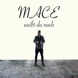 Weißt du noch by Mace mp3 download