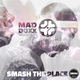Mad Doxx - Smash the Place