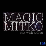 Sex With a Diva by Magic Mitko mp3 downloads