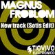 Magnus Froblom New Track (Sotis Edit)