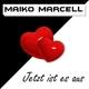 Maiko Marcell - Jetzt ist es aus