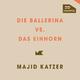 Majid Katzer Die Ballerina vs. das Einhorn
