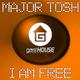 Major Tosh I Am Free