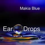 Ear Drops by Makia Blue mp3 download