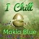 Makia Blue - I Chill