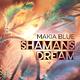 Makia Blue - Shamans Dream