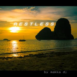 Makka DJ - Restless (Makka Universe)
