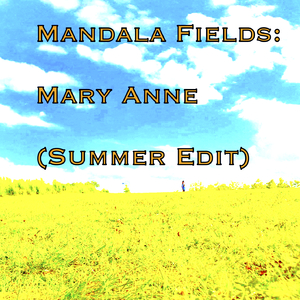 Mandala Fields - Mary Anne (Summer Edit) (Jlmusic)