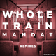 Mandat - Wholetrain(Remixes)