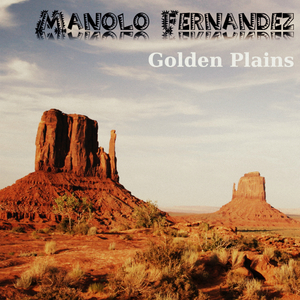 Manolo Fernandez - Golden Plains (manumusic)