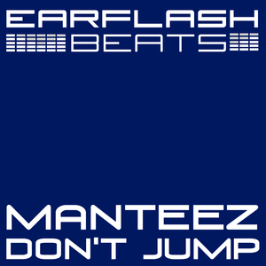 Manteez - Don't Jump (Earflash Beats)