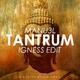 Manu3l - Tantrum(Igness Edit)