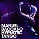 Manuel Baccano Hypnotic Tango