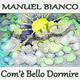 Manuel Bianco Com'é bello dormire