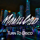 Manu el Chino - Turn to Disco