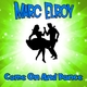 Marc Elroy Come on and Dance