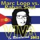 Marc Loop Vs. Raban Soul Viva 2012