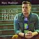 Marc Madison - Ein echter Freund