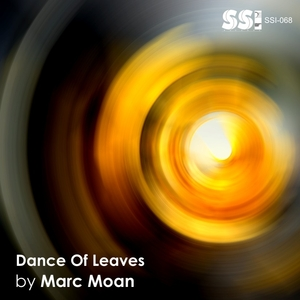 Marc Moan - Dance of Leaves (Simphonic Silence Inside Records)