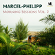 Marcel-Philipp Morning Sessions, Vol. 2