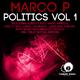 Marco P Politics, Vol. 1
