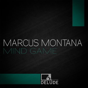 Marcus Montana - Mind Game (Delude Records)