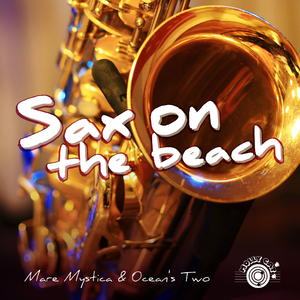 Mare Mystica & Ocean's Two - Sax on the Beach (Mollycat)